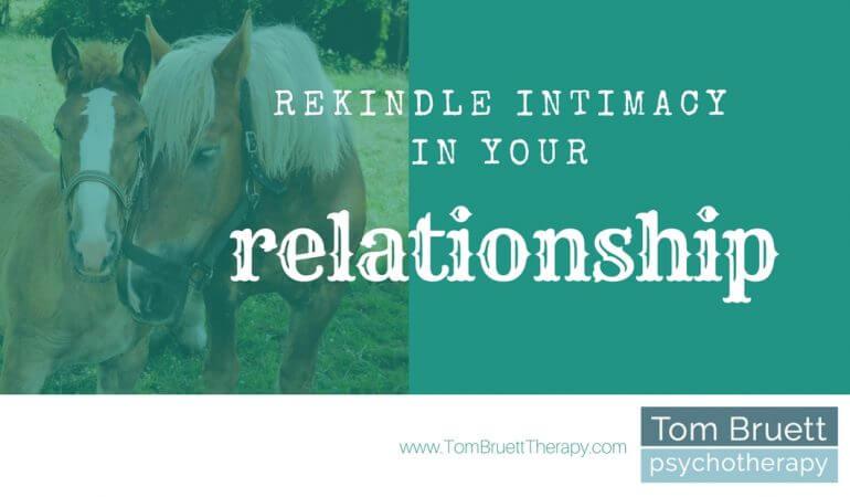 rekindle intimacy in your relationship