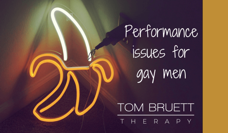 performance issues for gay men Tom Bruett Therapy