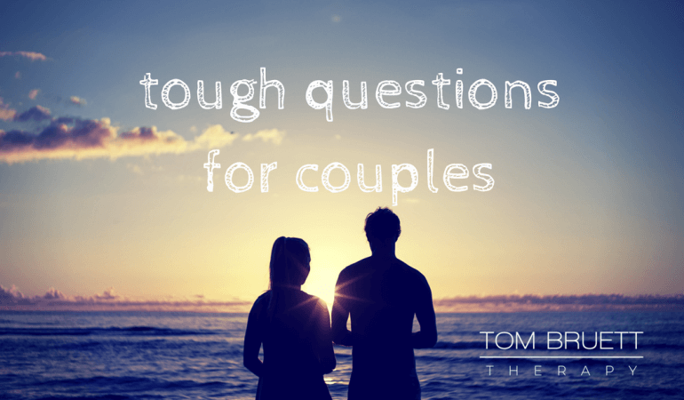 Tough Questions for couples - couples counseling San Francisco