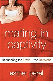 mating in captivity- esther perel, couples therapy books