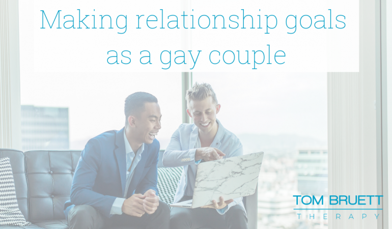 making relationship goals as a gay couple, San Francisco couples counseling