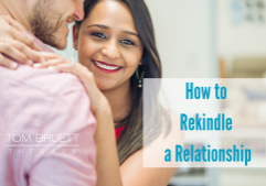 how to rekindle a relationship- denver co couples therapy- tom bruett
